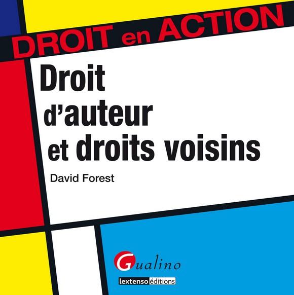 David Forest, « Droits d'auteur et droits voisins »