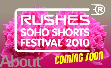 The Rushes Soho Shorts Festival 2010 : inscriptions ouvertes !